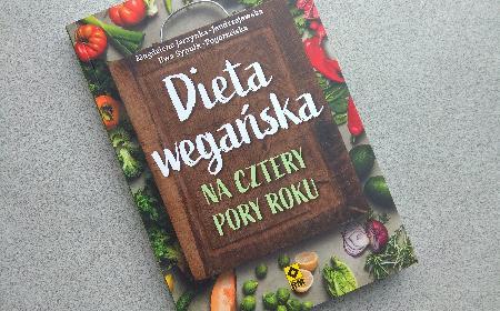 Dieta wegańska: nowy poradnik z inspirującymi przepisami od doświadczonych dietetyczek [Recenzja]